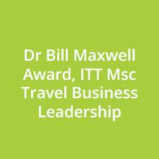 Dr Bill Maxwell Award, ITT Msc Travel Business Leadership